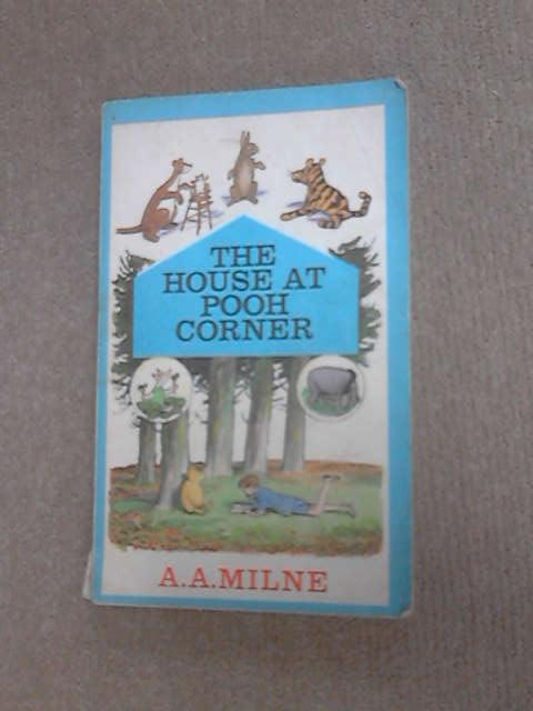 The House At Pooh Corner by Milne, A A