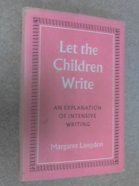 Let the Children Write by Margaret Langdon