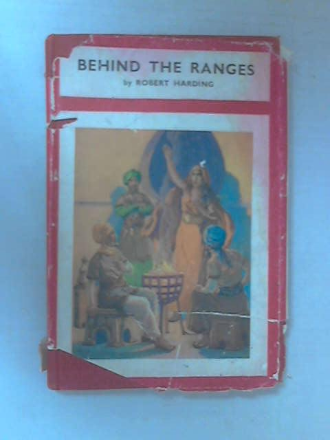 Behind The Ranges by Harding, Robert