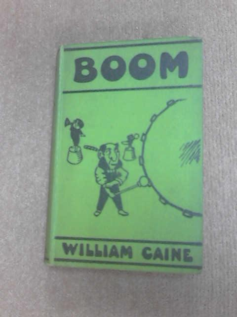 Boom! A Novel of the Century by Caine, William