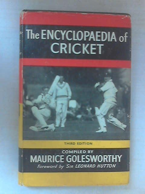 The Encyclopaedia of Cricket by Golesworthy, Maurice