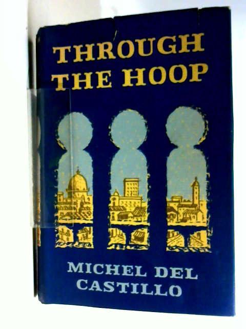 Through The Hoop by Michel Del Castillo