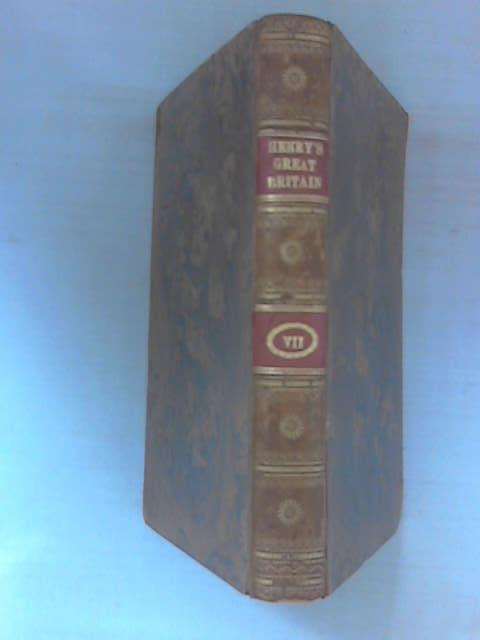 The History of Great Britain, Vol. VII by Henry, Robert