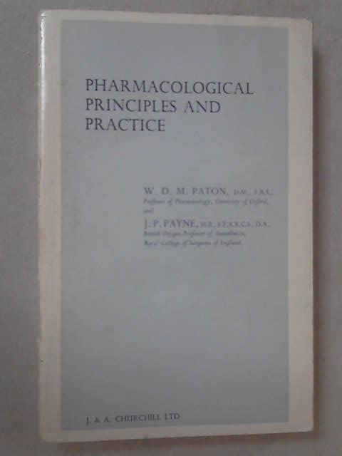 Pharmacological Principles and Practice by W. D. M. Paton
