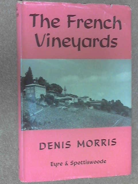 The French Vineyards by Morris, Denis