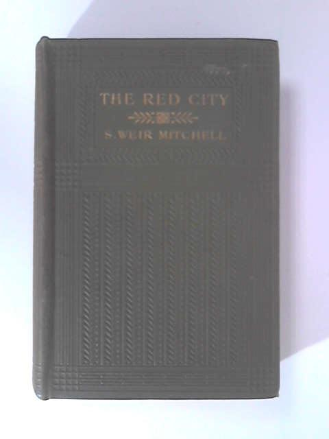 The Red City by S. Weir Mitchell