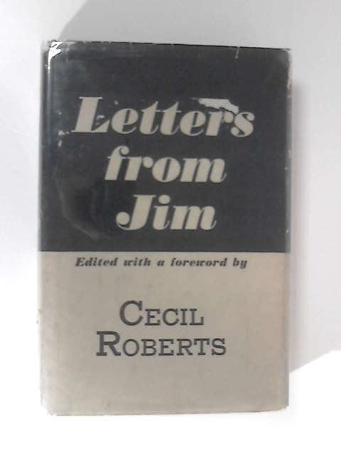 Letters From Jim by Edited by Cecil Roberts
