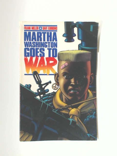 Martha Washington Goes to War by Miller, Frank