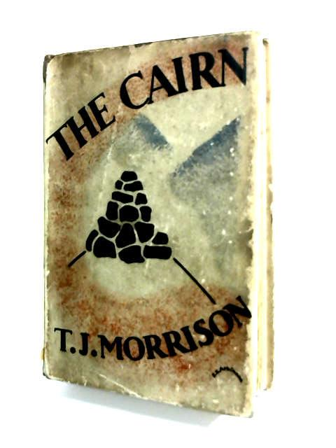 The Cairn by Morrison, T. J.