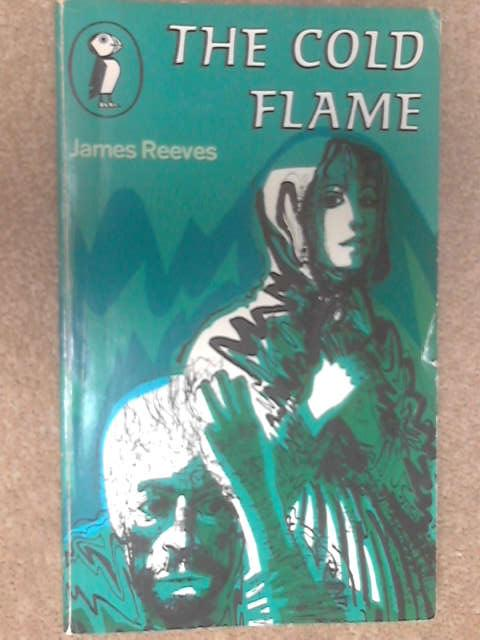 The Cold Flame (Puffin books) by James Reeves
