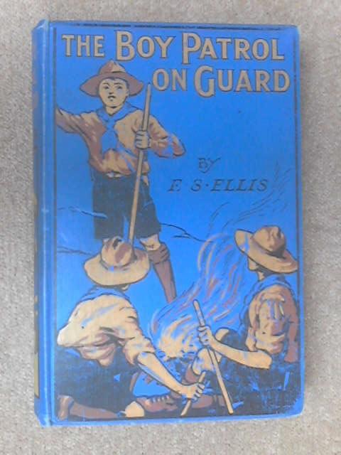 The Boy Patrol on Guard by Edward Sylvester Ellis