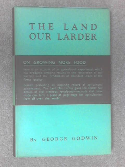 The Land Our Larder by G Godwin