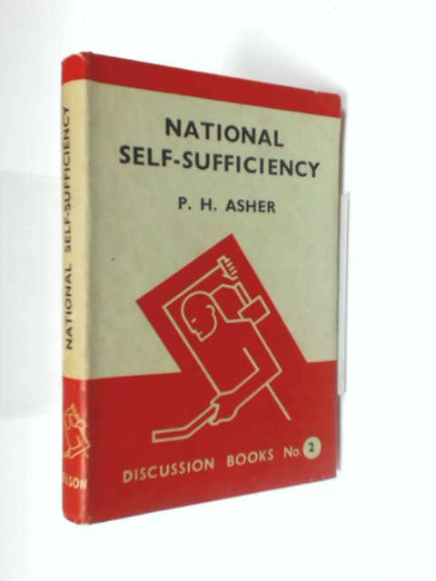National Self-Sufficiency, by P. H. Asher by Asher, Percy H.