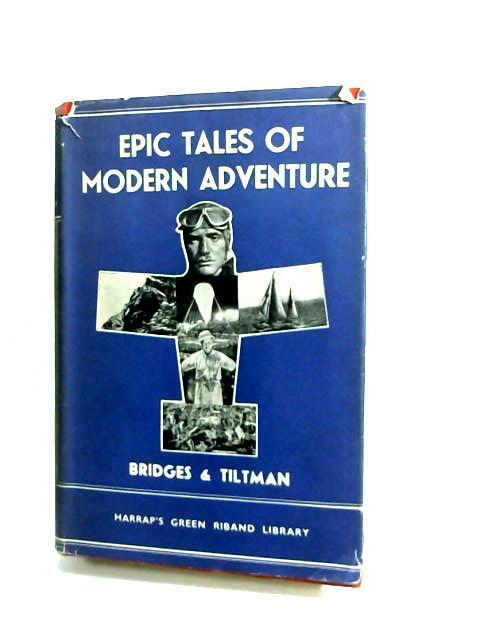 Epic Tales of Modern Adventure by Bridges & Tiltman