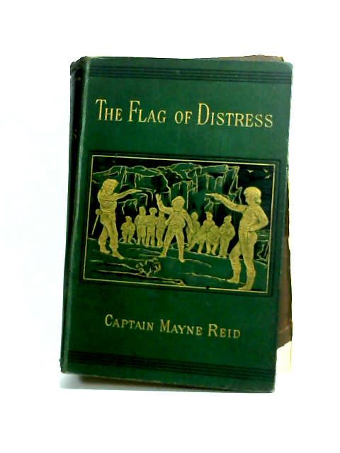 The Flag of Distress by Reid, Mayne