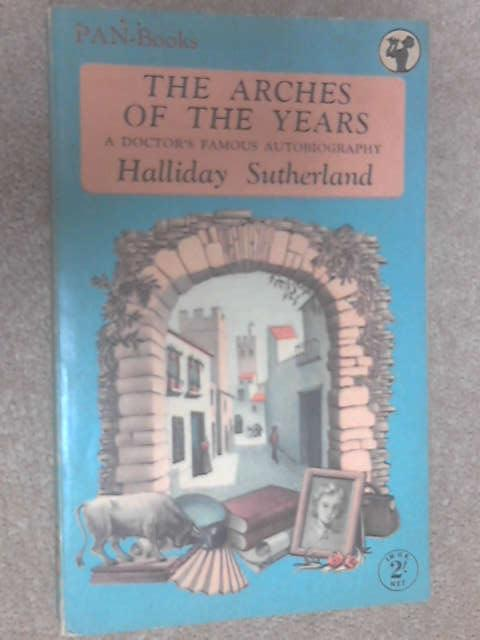 The Arches of the Years by Sutherland, Halliday