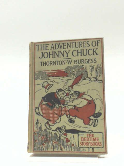 The Adventures of Johnny Chuck by Thornton Burgess