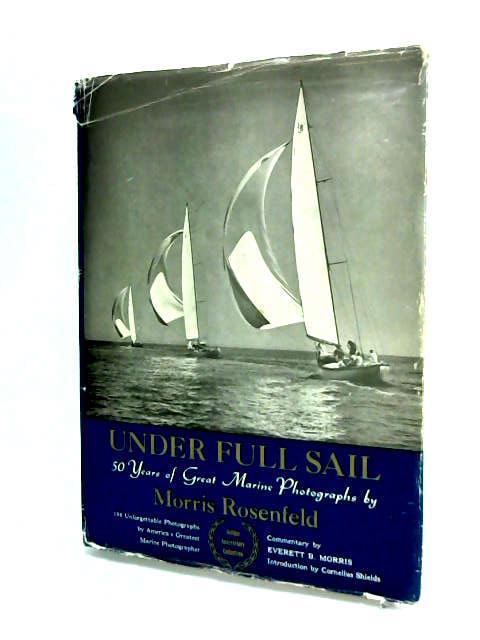 Under Full Sail. by Morris, Everett B.