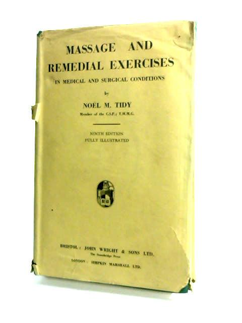 Massage and remedial exercises in medical and surgical conditions by Tidy, Noel Margaret