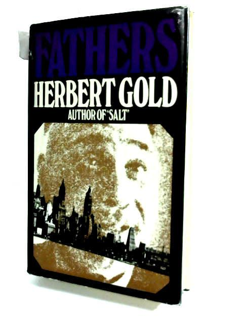 Fathers: A novel in the form of a memoir by Gold, Herbert