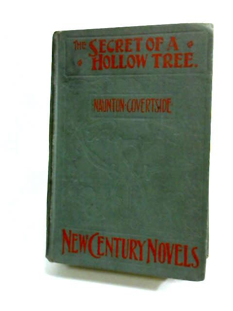 The Secret of a Hollow Tree by Covertside, Naunton.