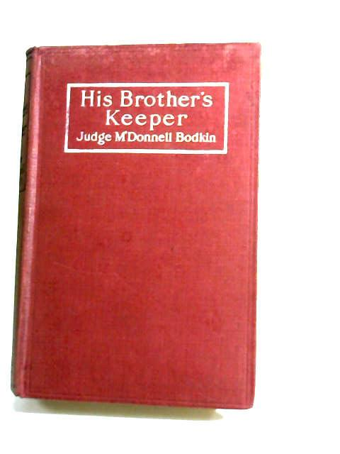 His Brother's Keeper by Bodkin, M. McD.