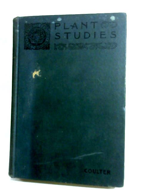 Plant Studies by Coulter, John M.