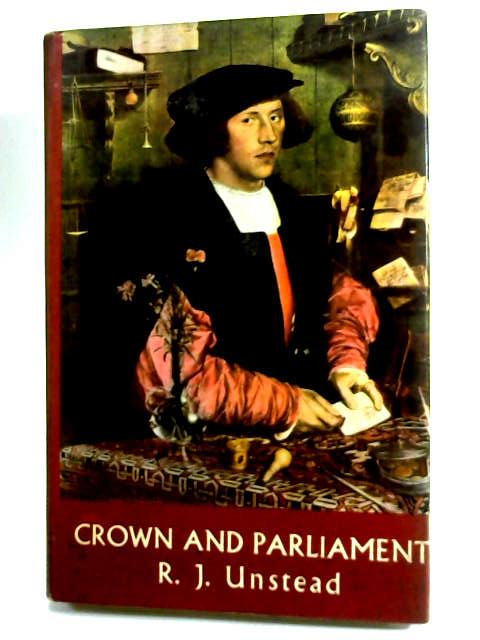 Crown and Parliament by Unstead, R. J.