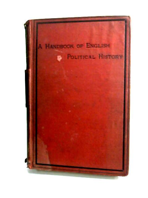 A Handbook in Outline of the Political History of England to 1887 by Acland, Arthur Herbert Dyke