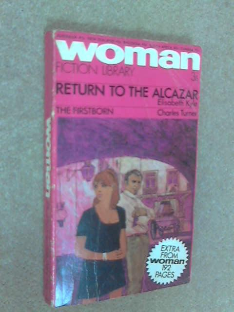 Returnh to the Alcazar by Elisabeth Kyle