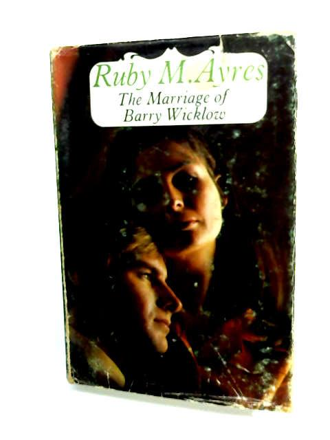 Marriage of Barry Wicklow by Ayres, Ruby M.