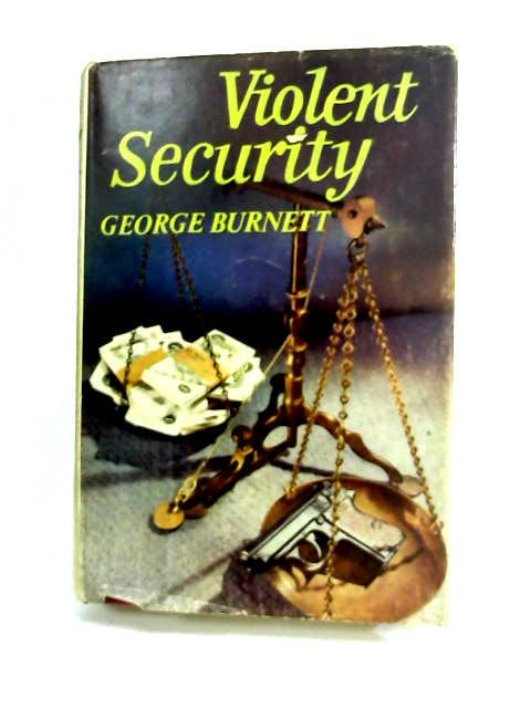 Violent Security by Burnett, George