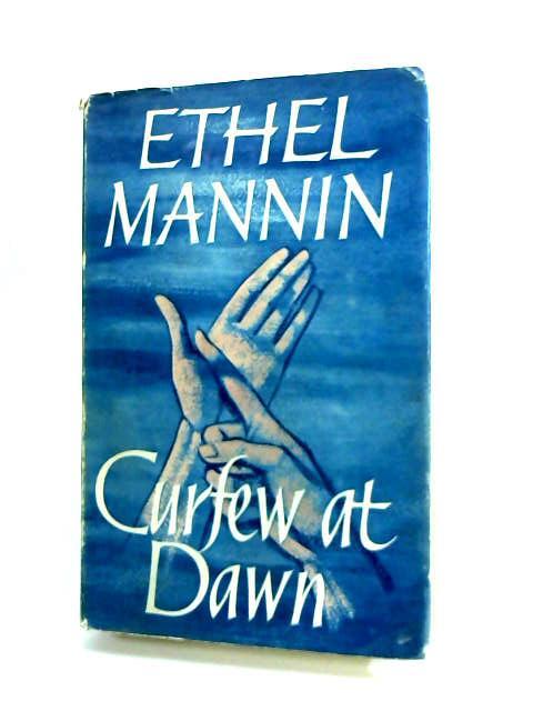 Curfew at Dawn by Mannin, Ethel.