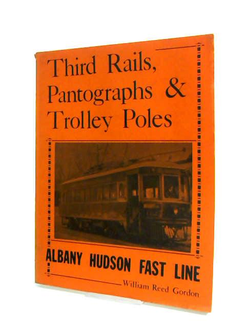 Third Rails Pantographs and Trolley Poles by Anon