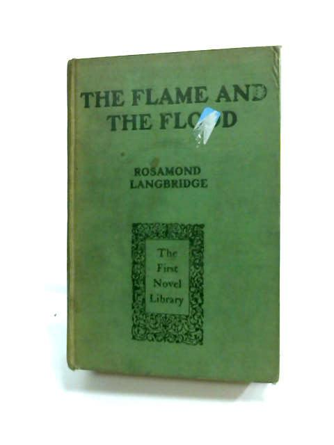 The Flame and the Flood by Langbridge, Rosamond