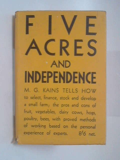 Five acres and independence by M G Kains