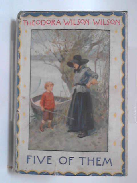 Five of Them by Theodora Wilson Wilson