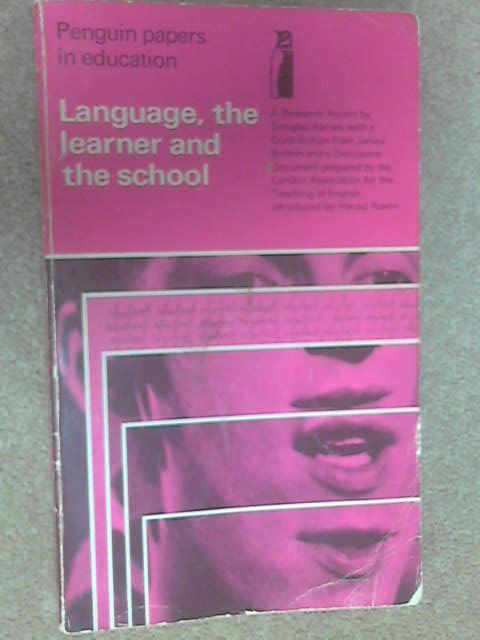Language, the Learner and the School (Penguin Papers in Education) by Douglas Barnes, James Britton