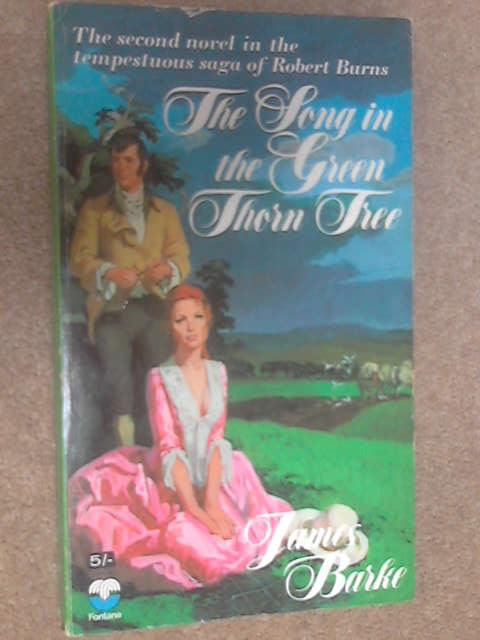 The Song in the Green Thorn Tree by Barke, James