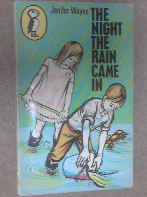 The Night the Rain Came In (Puffin books) by Jenifer Wayne