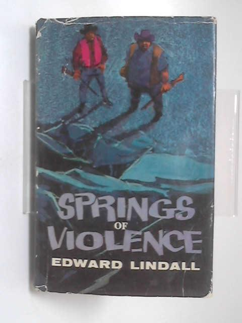 Springs of violence by Edward Lindall