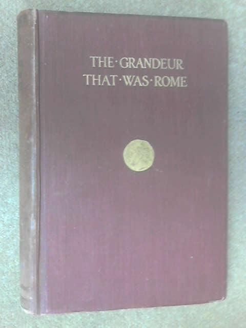 The granduer that was Rome by J C Stobart