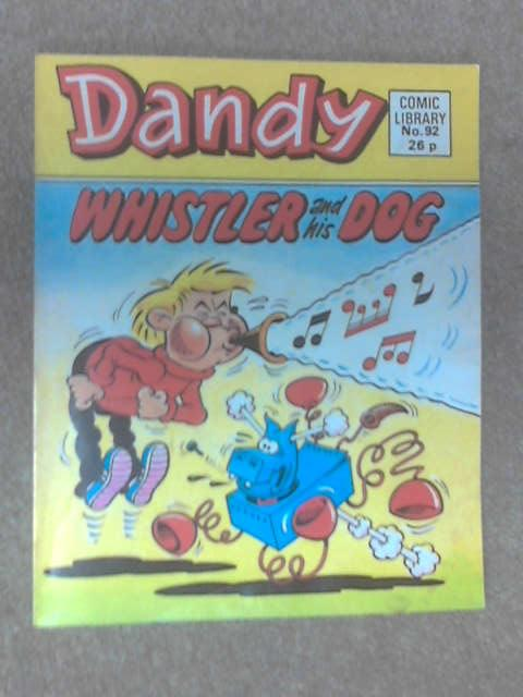 "Dandy Comic Library No 92 ""Whistler and his Dog by Anon"