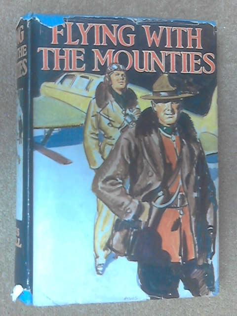 Flying With The Mounties by James Cahill