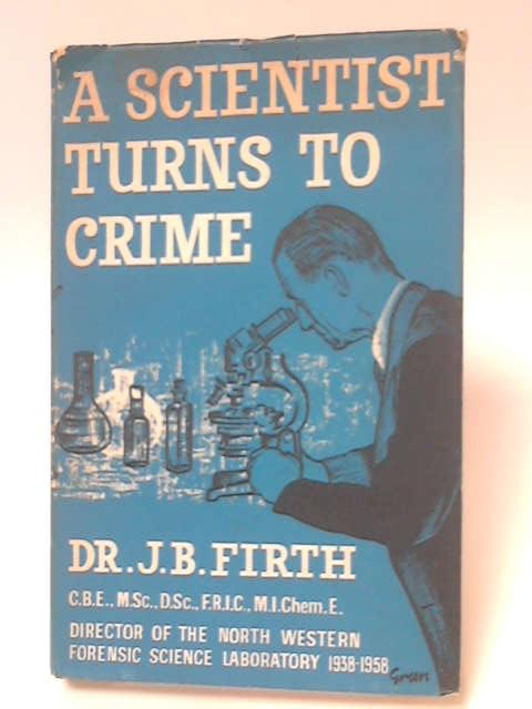 A Scientist Turns to Crime by James Brierley Firth