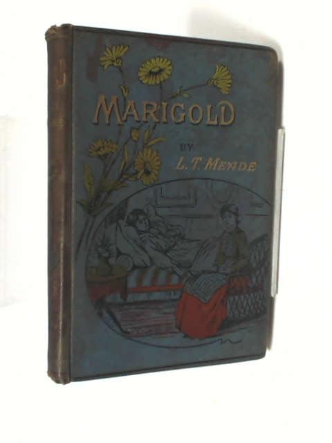 Marigold, etc. A tale by Elizabeth Thomasina Meade
