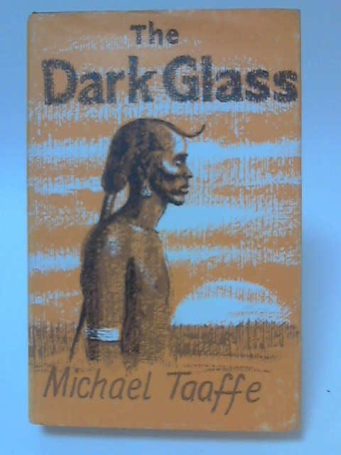 The Dark Glass by Michael Taaffe