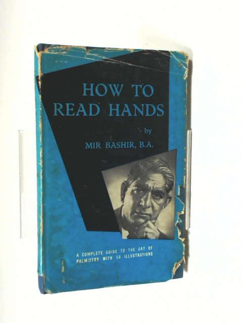 How To Read Hands by Bashir, Mir