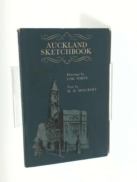 Auckland Sketchbook by M.H. Holcroft