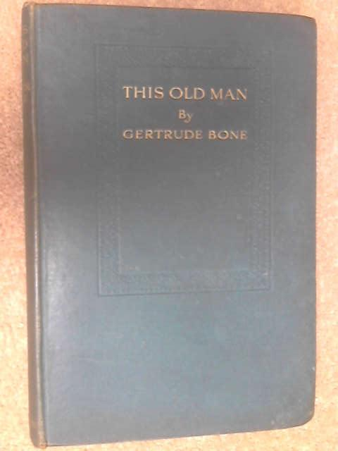 This Old Man by Bone, Gertrude